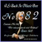 J.S.Bach:Wir mussen durch viel Trubsal, BWV 146 (Musical Box) de Shinji Ishihara
