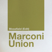 Mossfield (Edit) de Marconi Union