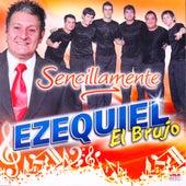 Sencillamente van Ezequiel El Brujo