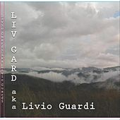 Liv Gard AKA Livio Guardi by Livio Guardi