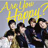 Are You Happy? by Arashi