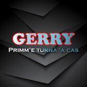 Primm'e turna' 'a cas de Gerry