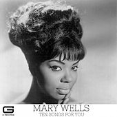 Ten songs for you by Mary Wells