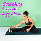 Stretching Exercises Jazz Music di Various Artists