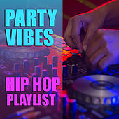 Party Vibes Hip Hop Playlist de Various Artists