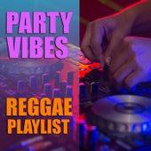 Party Vibes Reggae Playlist de Various Artists