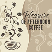 Pleasure of Afternoon Coffee by Various Artists