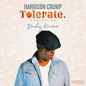 Tolerated by Harrison Crump