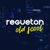Regueton Old Scool von Various Artists