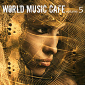 World Music Cafe, Vol. 5 by Various Artists