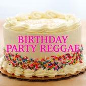 Birthday Party Reggae de Various Artists