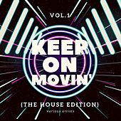 Keep on Movin' (The House Edition), Vol. 1 by Various Artists
