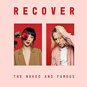 Recover by The Naked And Famous