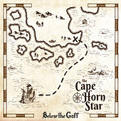 The Cape Horn Star by Below the Gaff