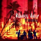 Tranquila by Roberto Vally