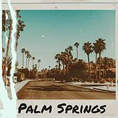 Palm Springs by Pascal