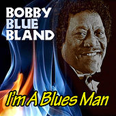 Six Pack: I'm A Blues Man by Bobby Blue Bland