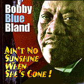 Six Pack: Ain't No Sunshine When She's Gone! by Bobby Blue Bland