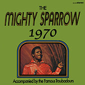 Mighty Sparrow 1970 by The Mighty Sparrow
