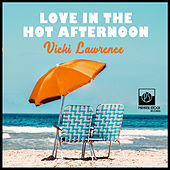 Love in the Hot Afternoon von Vicki Lawrence