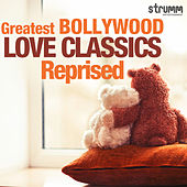 Greatest Bollywood Love Classics Reprised by Various Artists