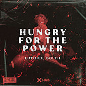 Hungry For The Power by LOthief