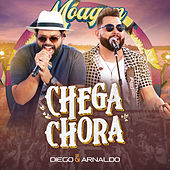 Chega Chora (Ao Vivo) by Diego & Arnaldo