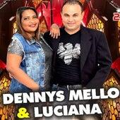 Dennys Mello & Luciana von Dennys Mello e Luciana