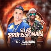 Só as Profissionais de Mc Daninho