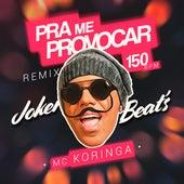 Pra Me Provocar (150 Bpm Remix) de Mc Koringa