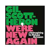 We're New Again - A Reimagining by Makaya McCraven de Gil Scott-Heron