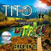 Creo en Ti (En Vivo) de Tito Nieves