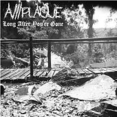 Long After You're Gone by Plague