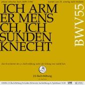 Bachkantate, BWV 55 - Ich armer Mensch, ich Sündenknecht von Chor der J. S. Bach-Stiftung