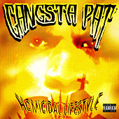 Homicidal Lifestyle by Gangsta Pat