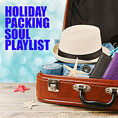 Holiday Packing Soul Playlist von Various Artists