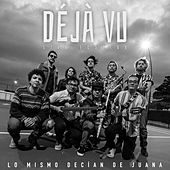 Déjà Vu (Live Session) von Lo Mismo Decían de Juana