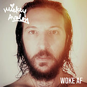 Woke AF by Mickey Avalon