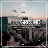 Audioground - Deep & Tech House Selection, Vol. 17 de Various Artists