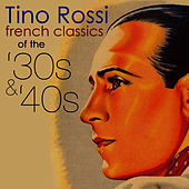 French Classics Of The '30s & '40s by Tino Rossi