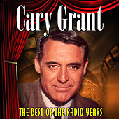 The Best Of The Radio Years by Cary Grant