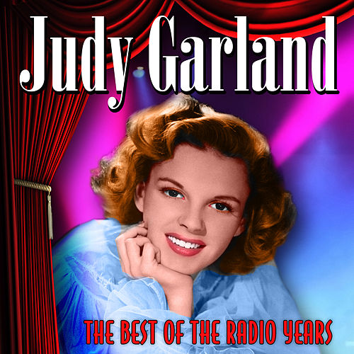 The Best Of The Radio Years by Judy Garland