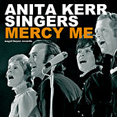 Mercy Me - Christmas Needs Love by Anita Kerr Singers