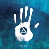 Put Your Hands Up (Vize Remix) by Forest Blakk