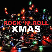 Rock 'N' Roll XMAS - Merry Christmas to You and Yours by Various Artists