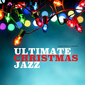 Ultimate Christmas Jazz - Swingin' with Santa von Various Artists