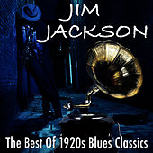The Best Of 1920s Blues Classics by Jim Jackson