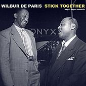 Stick Together de Wilbur De Paris