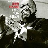 Cross Your Heart de Jimmy Rushing
