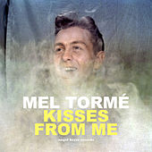 Kisses from Me de Mel Torme
